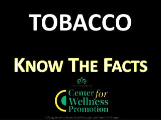 TOBACCO Know The Facts