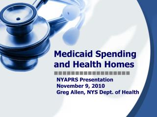 Medicaid Spending  and Health Homes ??????????????????
