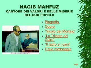 NAGIB MAHFUZ CANTORE DEI VALORI E DELLE MISERIE DEL SUO POPOLO