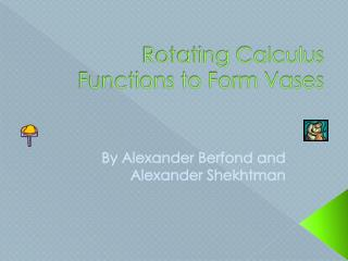 Rotating Calculus Functions to Form Vases