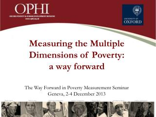 Measuring the Multiple  Dimensions of Poverty:  a way forward