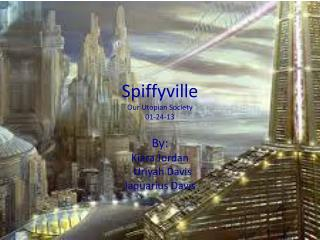 Spiffyville Our Utopian Society 01-24-13