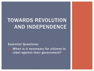 Towards Revolution  and Independence