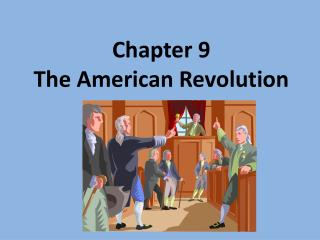 Chapter 9 The American Revolution