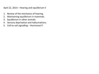 April  22, 2014  – Hearing and  equilibrium II Review of the mechanics of hearing .
