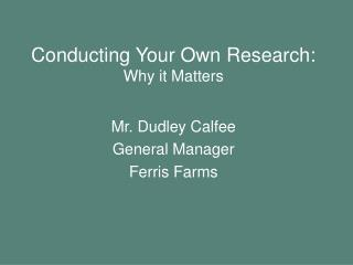 Conducting Your Own Research: Why it Matters