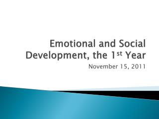 Emotional and Social Development, the 1 st  Year