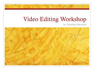 Video Editing Workshop