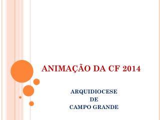 ANIMAÇÃO DA CF 2014
