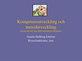 Kompetensutveckling och metodutveckling Generella och ...