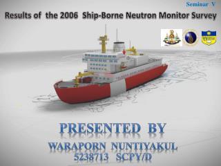 Results of  the 2006  Ship-Borne  Neutron  Monitor Survey