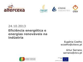 24.10.2013 Eficiência energética  e  energias renováveis na indústria