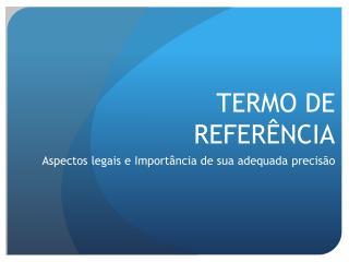 TERMO  DE REFER�NCIA