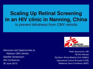 Peter Saranchuk, MD TB-HIV Adviser Southern Africa Medical Unit (SAMU)