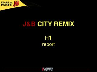 J&B  CITY REMIX