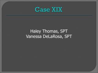 Haley Thomas, SPT Vanessa DeLaRosa, SPT