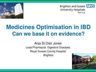 Medicines Optimisation in IBD Can we base it on evidence?