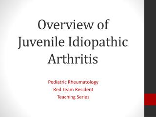 Overview of  Juvenile Idiopathic Arthritis