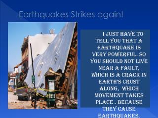 Earthquakes  Strikes  again!