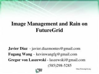 Image Managementand Rain on FutureGrid