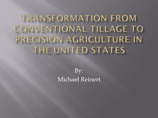 Transformation from Conventional Tillage to Precision  Agriculture In the United States