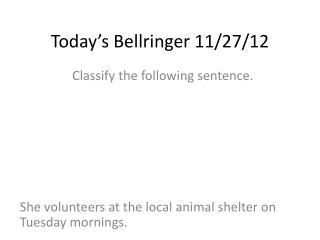 Today's  Bellringer  11/ 27/ 12