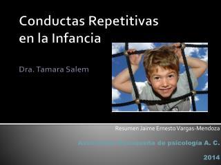 Conductas Repetitivas  en la Infancia Dra. Tamara Salem