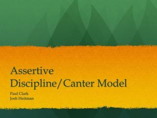 Assertive Discipline/Canter Model