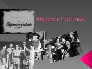 Alejandro Galindo