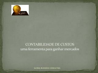 CONTABILIDADE DE CUSTOS uma ferramenta para ganhar mercados