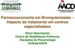 Farmacoeconomia em Bronquiectasias  –  Impacto  do  tratamento em centros especializados