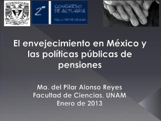 El envejecimiento en M�xico y las pol�ticas p�blicas de pensiones