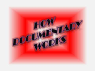 How documentary works