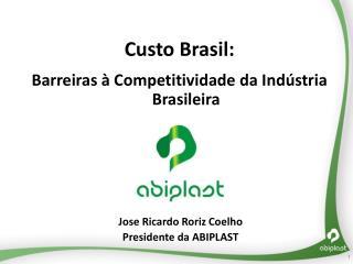 Custo Brasil: Barreiras à Competitividade da Indústria Brasileira