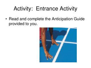 Activity:  Entrance Activity