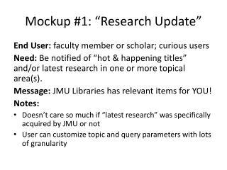 Mockup #1: �Research Update�