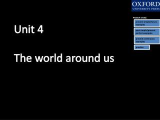 Unit 4 The world around us
