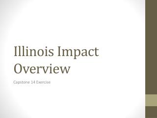 Illinois Impact Overview
