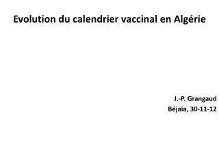 Evolution du calendrier vaccinal en Alg�rie