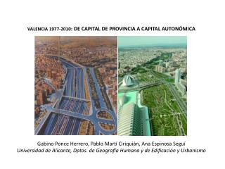 VALENCIA 1977-2010 : DE CAPITAL DE PROVINCIA A CAPITAL AUTONÓMICA