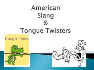 American  Slang & Tongue Twisters