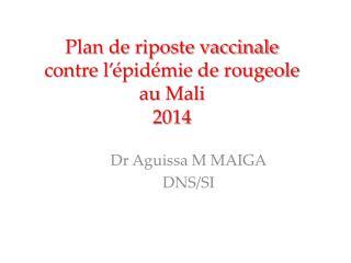 Plan de riposte vaccinale   contre l'épidémie de rougeole  au  Mali  2014