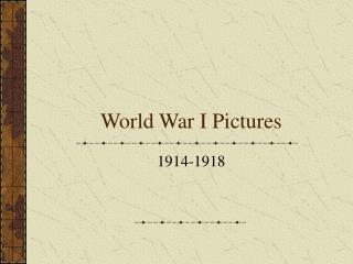 World War I pictures..