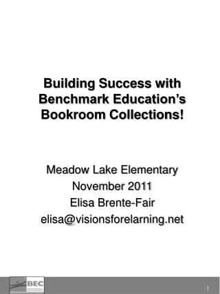 Building Success with Benchmark Education's Bookroom Collections! Meadow Lake Elementary
