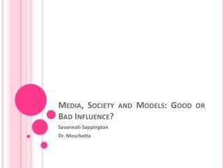 Media, Society and Models: Good or Bad Influence?