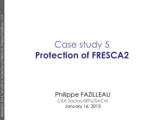 Case study 5 Protection  of FRESCA2