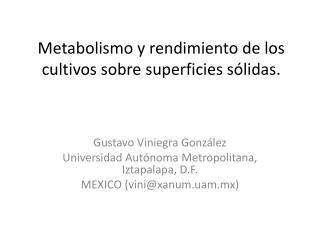 Metabolismo y  rendimiento  de  los  cultivos sobre  superficies  sólidas .