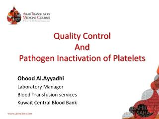 Quality Control  And Pathogen Inactivation of Platelets
