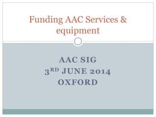Funding AAC Services & equipment