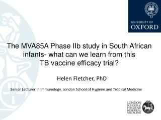 Helen Fletcher, PhD Senior Lecturer in Immunology, London School of Hygiene and Tropical Medicine